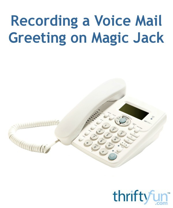 Recording a voice mail greeting on magic jack thriftyfun m4hsunfo Images