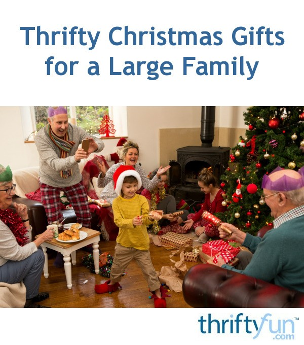 Family Christmas Gifts.Thrifty Christmas Gifts For A Large Family Thriftyfun