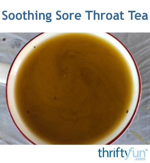 Soothing Sore Throat Tea Thriftyfun