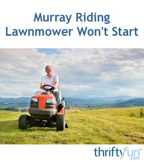 Murray Riding Lawnmower Won't Start | ThriftyFun on