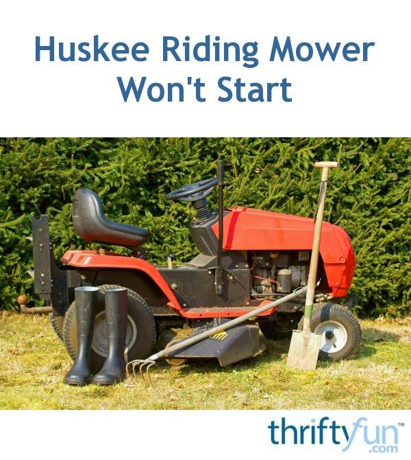 Huskee Riding Mower Won't Start | ThriftyFun