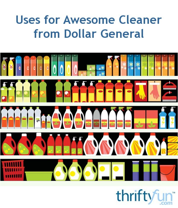 Uses For Awesome Cleaner From Dollar General Thriftyfun