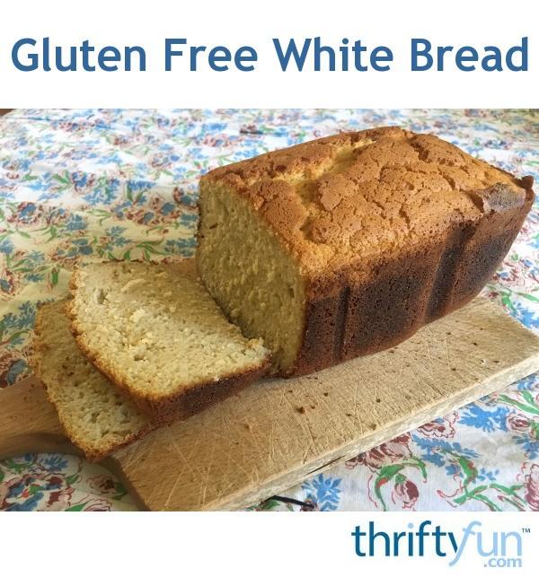 Gluten Free White Bread   ThriftyFun