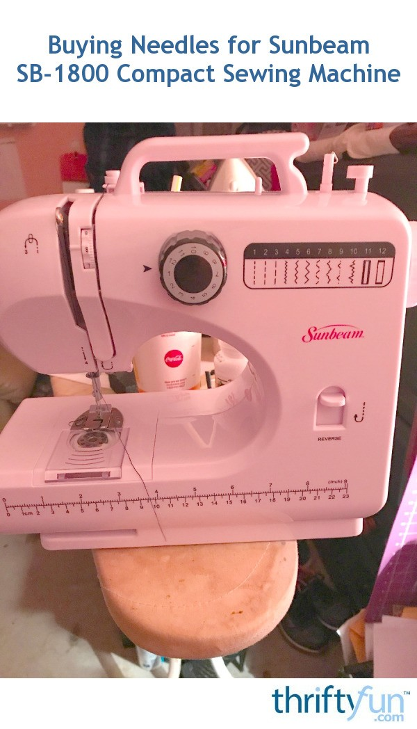 Buying Needles for Sunbeam SB-1800 Compact Sewing Machine ...