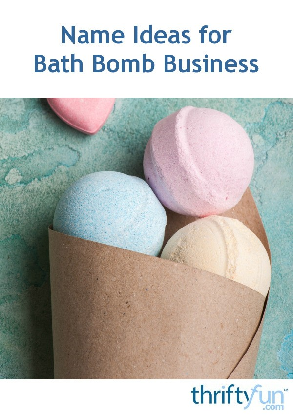 Name Ideas for Bath Bomb Business | ThriftyFun