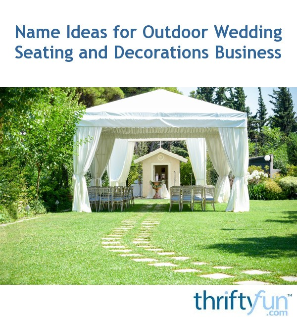 Name Ideas For Outdoor Wedding Seating And Decorations