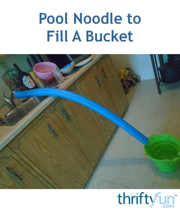 Pool Noodle To Fill A Bucket Thriftyfun