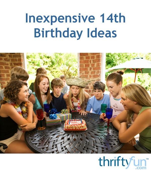 Inexpensive 14th Birthday Ideas