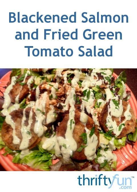 Blackened Salmon and Fried Green Tomato Salad | ThriftyFun