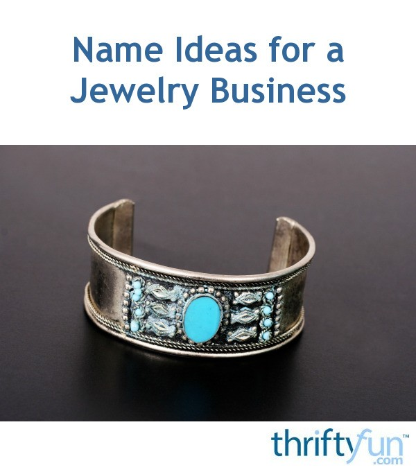 Name Ideas For A Jewelry Business Thriftyfun