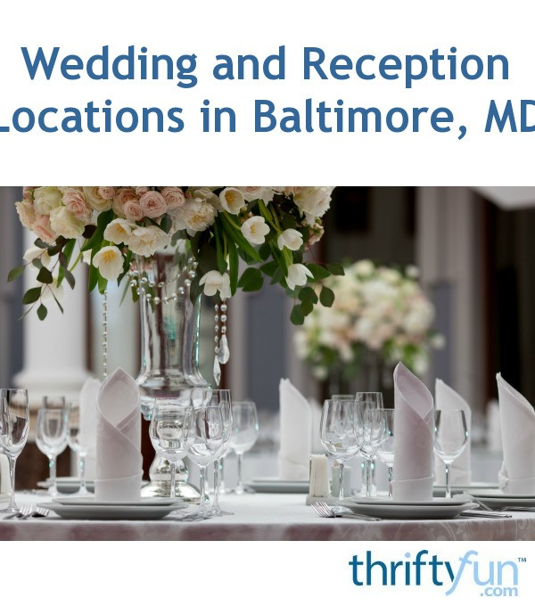 Wedding And Reception Locations In Baltimore Md Thriftyfun