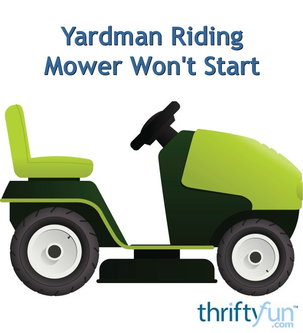 Yardman Riding Mower Won't Start   ThriftyFun