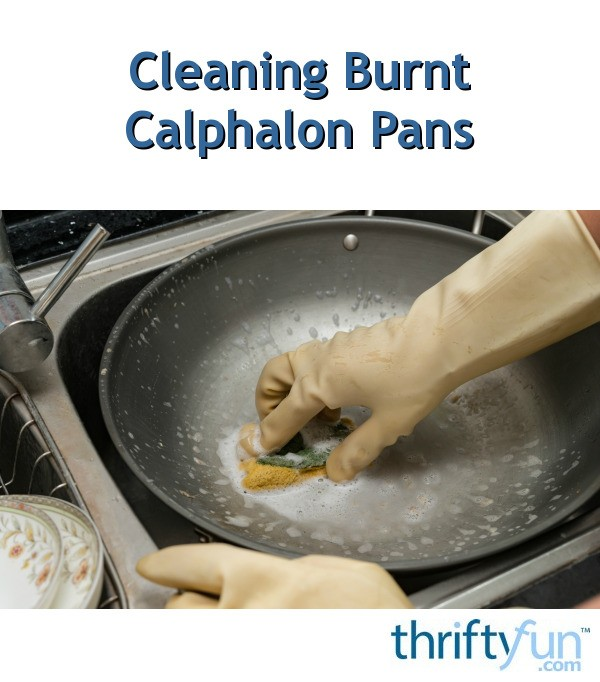 Cleaning Burnt Calphalon Pans | ThriftyFun