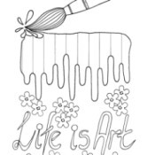 """Life Is Art"" Kids' Coloring Page - drawing of a paint brush and dripping paint"