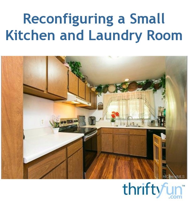 Reconfiguring A Small Kitchen And Laundry Room