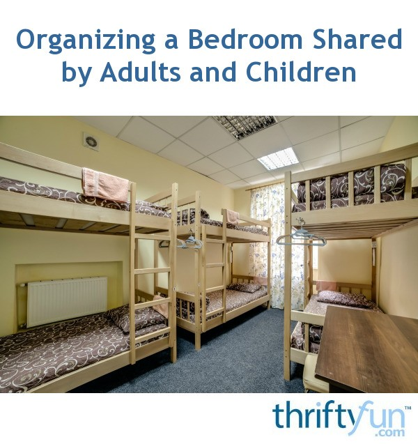 Shared Bedroom Ideas For Adults: Organizing A Bedroom Shared By Adults And Children