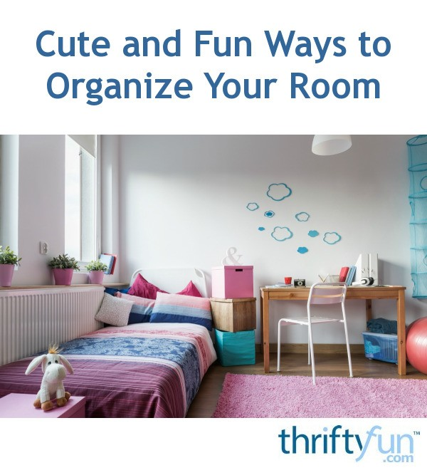 Cute And Fun Ways To Organize Your Room
