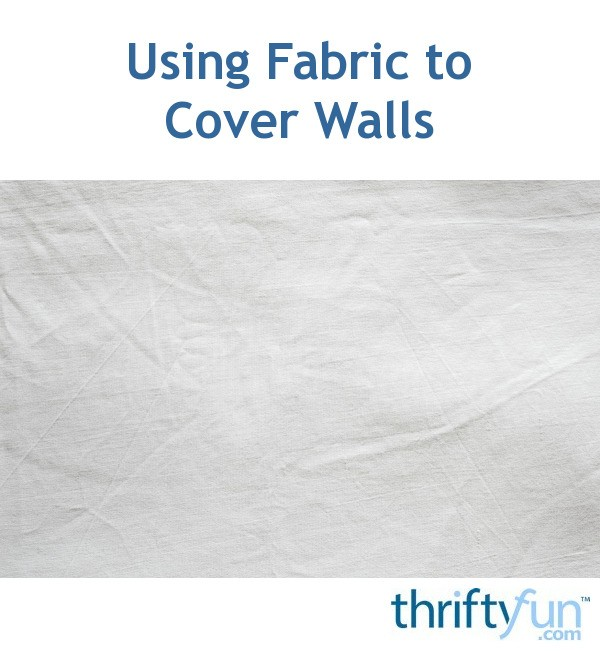Using Fabric To Cover Walls : Using fabric to cover walls thriftyfun