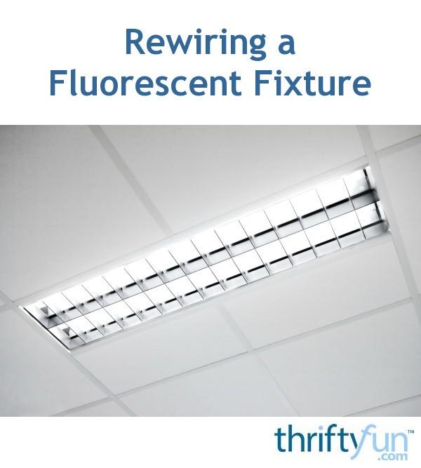 Rewiring A Fluorescent Fixture Thriftyfun