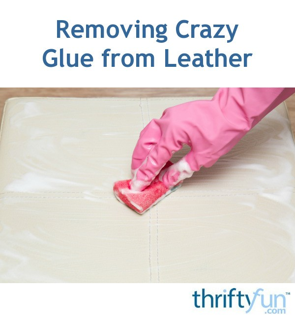 Fabulous Removing Krazy Glue From Leather Thriftyfun Creativecarmelina Interior Chair Design Creativecarmelinacom