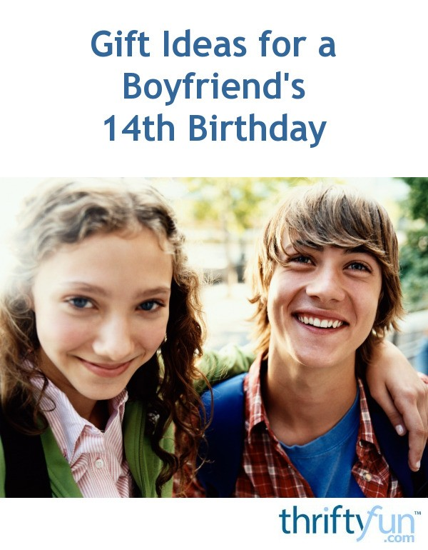 Gift Ideas For A Boyfriends 14th Birthday