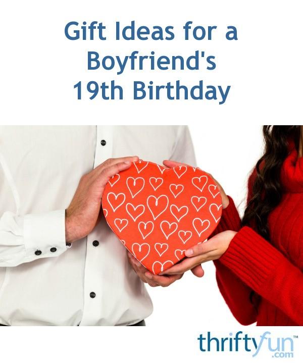 Gift Ideas For A Boyfriends 19th Birthday