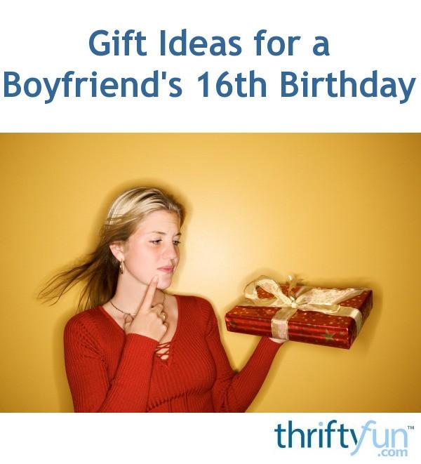 Gift Ideas For A Boyfriend's 16th Birthday