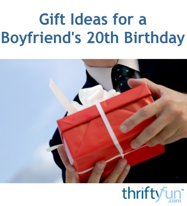 Birthday Gifts For Him In His 20s: Gift Ideas For A Boyfriend's 20th Birthday