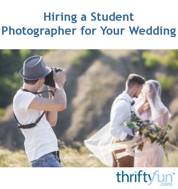 Hiring a Student Photographer for Your Wedding | ThriftyFun
