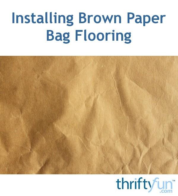 Paper Bag Floors On Concrete: Installing Brown Paper Bag Flooring