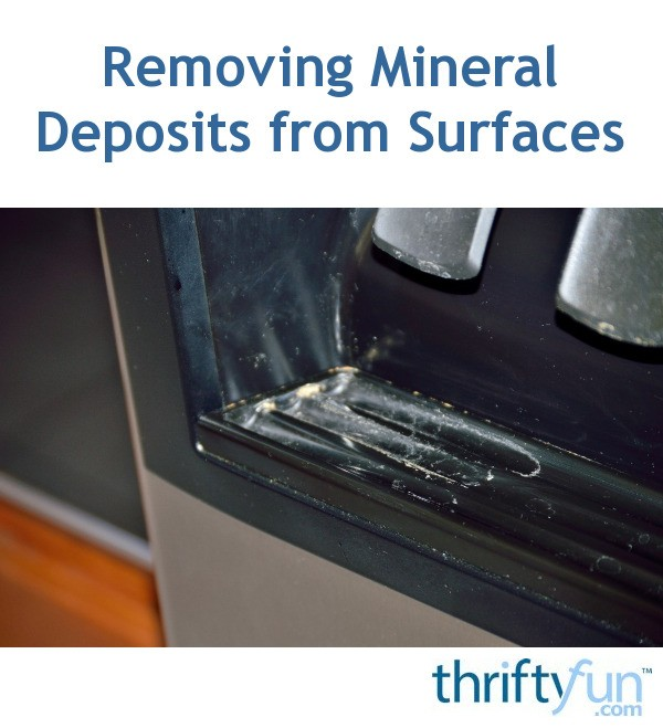 Removing Mineral Deposits from Surfaces | ThriftyFun