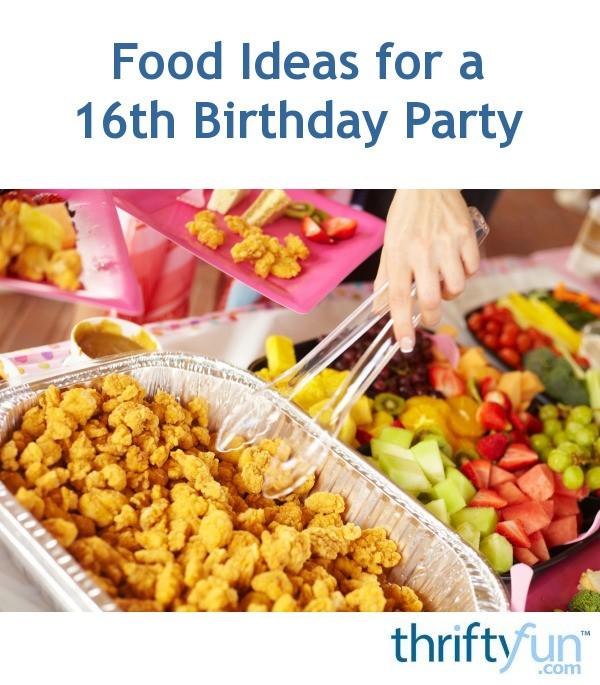 Food Ideas For A 16th Birthday Party