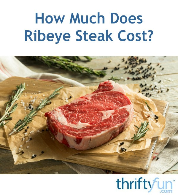 How Much Does Ribeye Steak Cost?