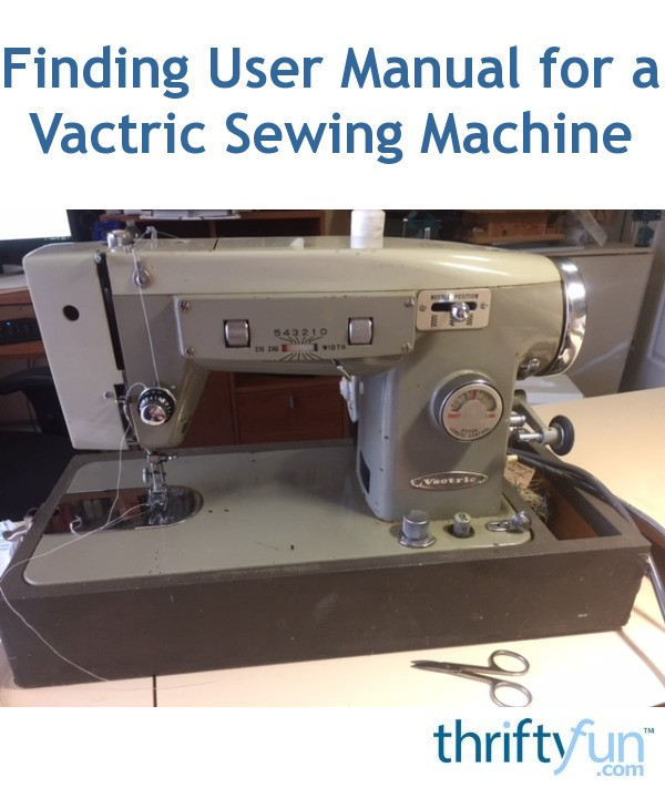 Finding User Manual For A Vactric Sewing Machine