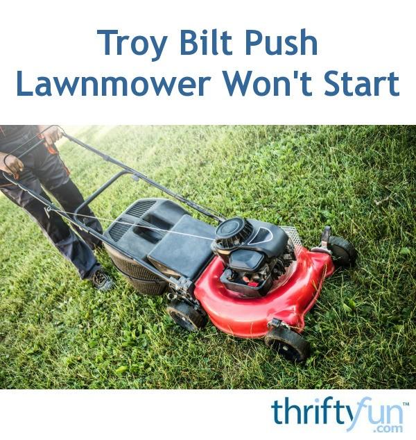 Troy Bilt Push Lawnmower Won't Start