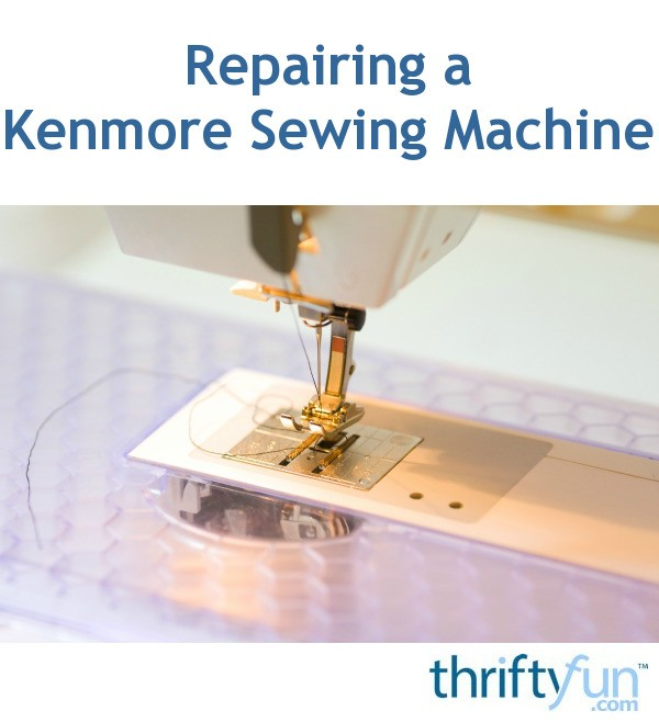 Repairing A Kenmore Sewing Machine