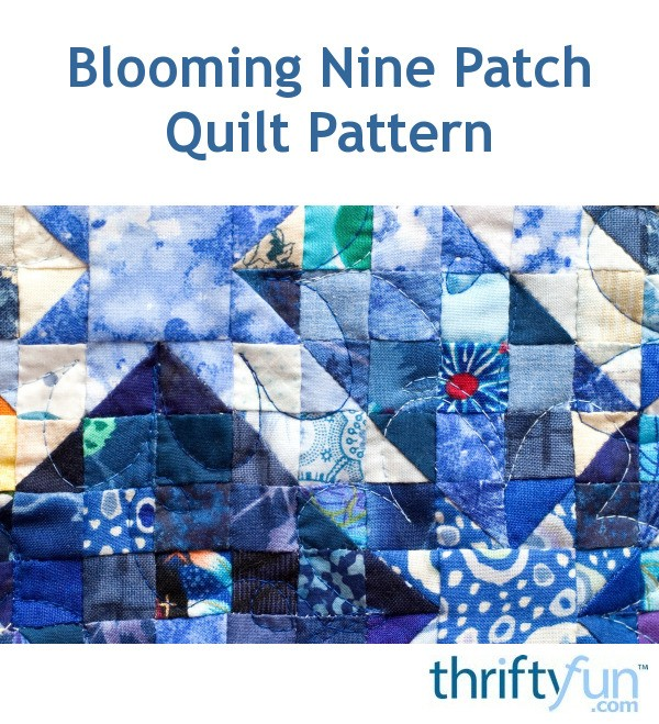 Blooming Nine Patch Quilt Pattern Thriftyfun