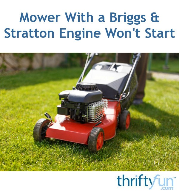 Mower With a Briggs & Stratton Engine Won't Start | ThriftyFun