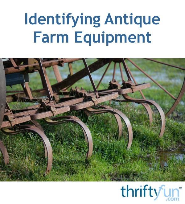 Identifying Antique Farm Equipment Thriftyfun