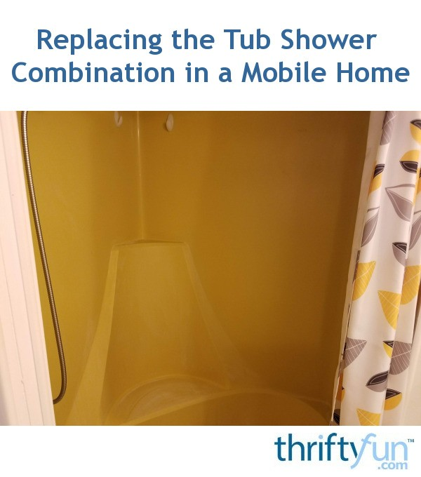 Replacing the Tub Shower Combination in a Mobile Home | ThriftyFun
