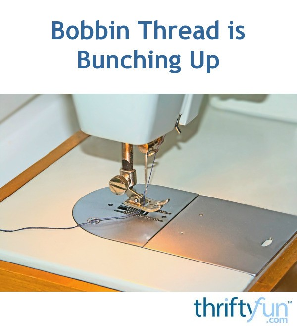 Bobbin Thread Is Bunching Up