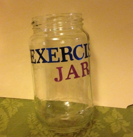 Exercise Jar - use alphabet stickers to label the jar and then coat with Mod Podge