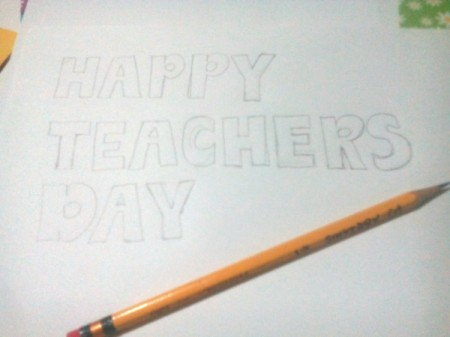 Teacher's Day Pop Up Greeting Card - draw the letters for greeting
