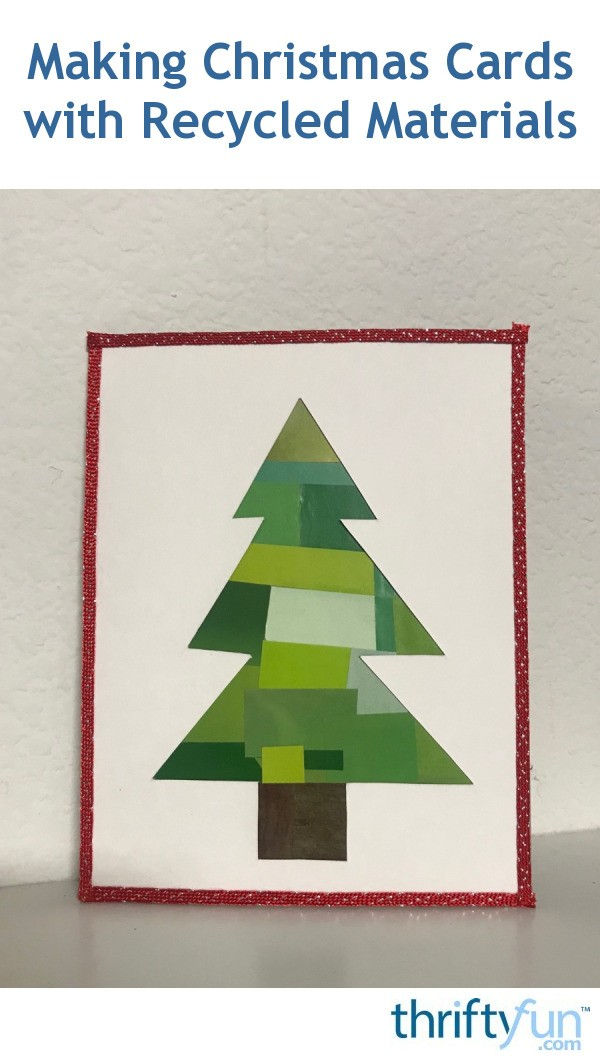 Making Christmas Cards With Recycled Materials Thriftyfun