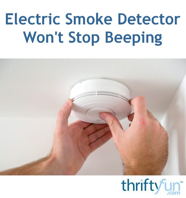 Electric Smoke Detector Won't Stop Beeping | ThriftyFun