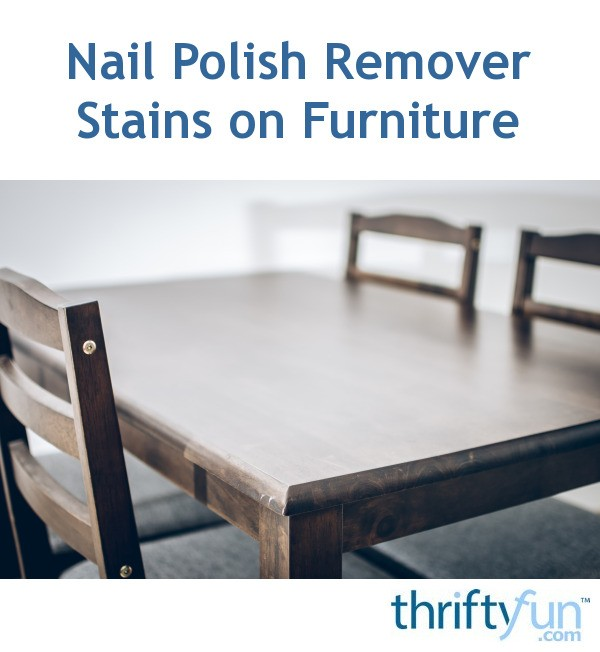 Fixing A Wood Table With A Nail Polish Remover Stain Thriftyfun