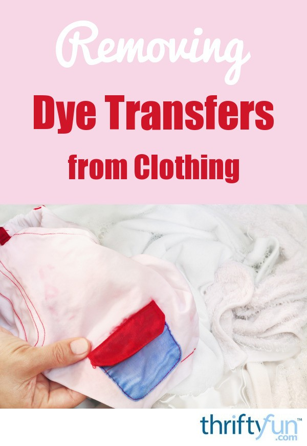 Removing Dye Transfers From Clothing