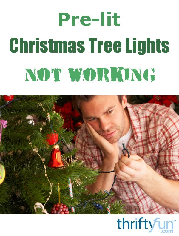 - Pre-lit Christmas Tree Lights Not Working ThriftyFun