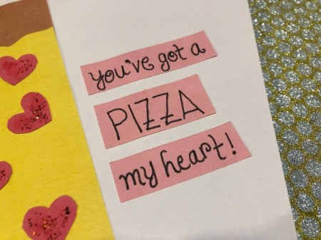 Pizza My Heart Card - cut the words out and glue onto the card next to the pizza slice