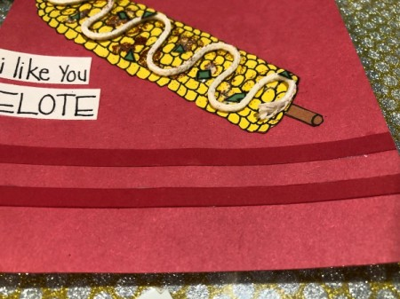 """""""I Like You Elote"""" Multi-occasion Greeting Card - glue message under the cob and add strips of darker red paper as an accent"""